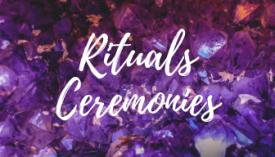 Rituals & Ceremonies